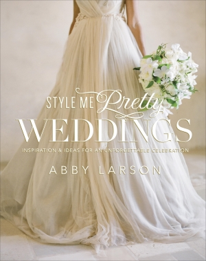 Style Me Pretty Weddings Book Cover